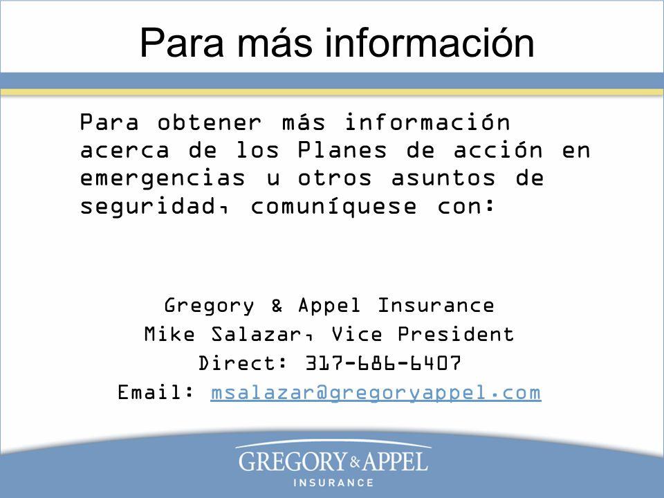 Para más información Para obtener más información acerca de los Planes de acción en emergencias u otros asuntos de seguridad, comuníquese con: