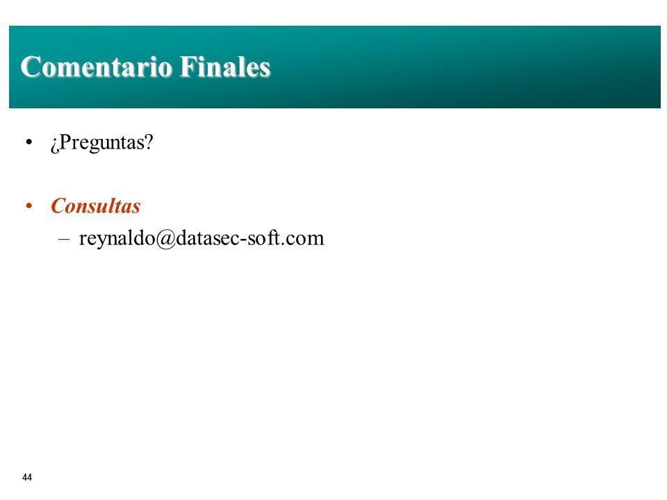 Comentario Finales ¿Preguntas Consultas reynaldo@datasec-soft.com