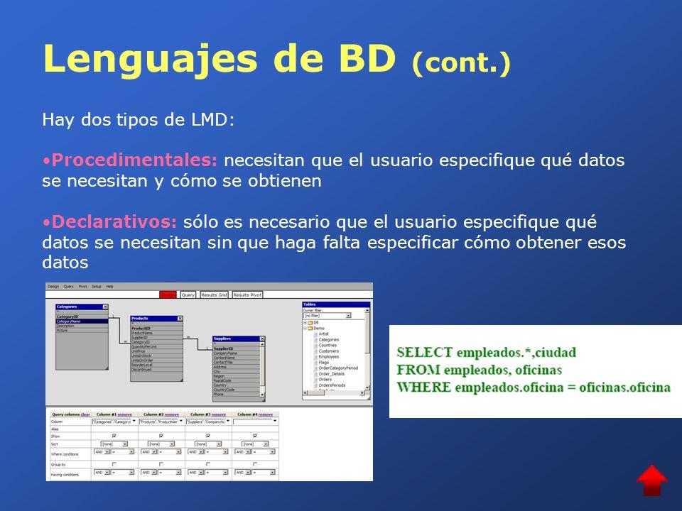 Lenguajes de BD (cont.) Hay dos tipos de LMD: