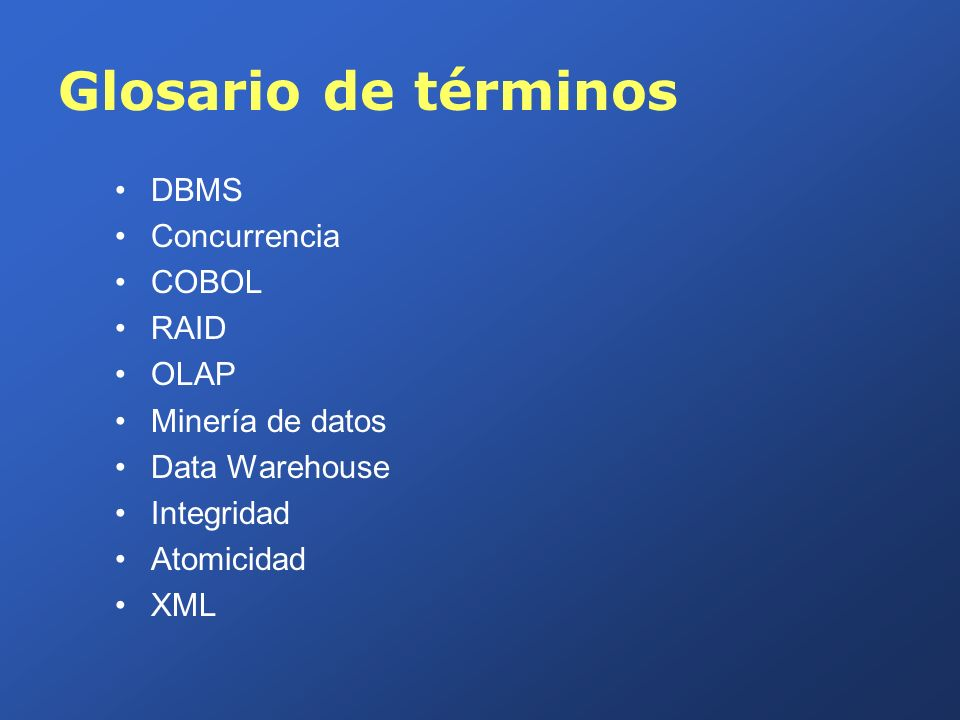 Glosario de términos DBMS Concurrencia COBOL RAID OLAP