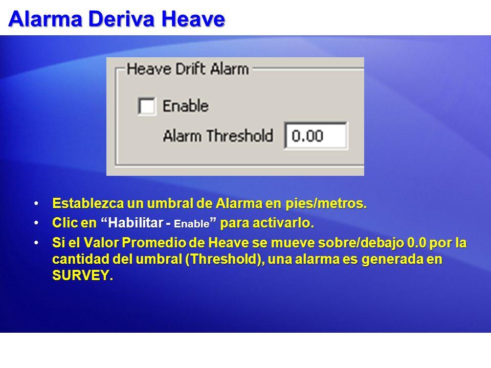 Alarma Deriva Heave Establezca un umbral de Alarma en pies/metros.
