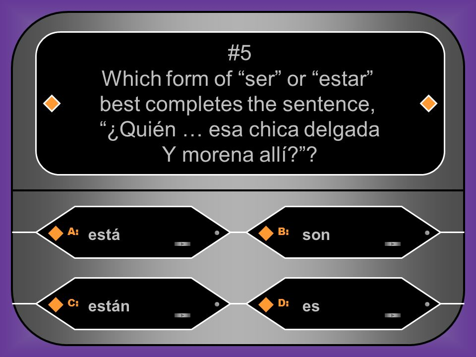 Which form of ser or estar best completes the sentence,