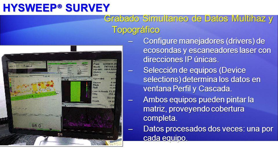 HYSWEEP® SURVEY Grabado Simultaneo de Datos Multihaz y Topográfico