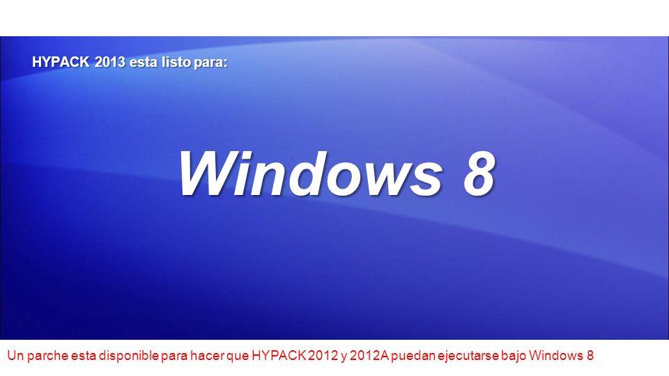 Windows 8 HYPACK 2013 esta listo para: