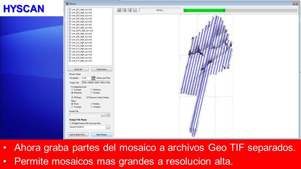 HYSCANAhora graba partes del mosaico a archivos Geo TIF separados.