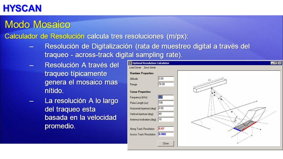 HYSCANModo Mosaico. Calculador de Resolución calcula tres resoluciones (m/px):