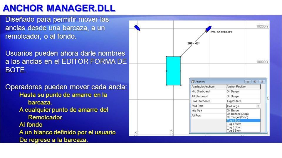 ANCHOR MANAGER.DLL Diseñado para permitir mover las anclas desde una barcaza, a un remolcador, o al fondo.