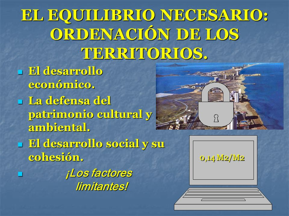 EL EQUILIBRIO NECESARIO: ORDENACIÓN DE LOS TERRITORIOS.