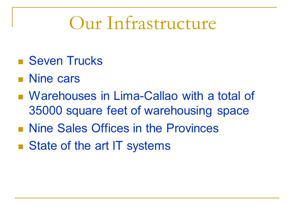 Our Infrastructure Seven Trucks Nine cars