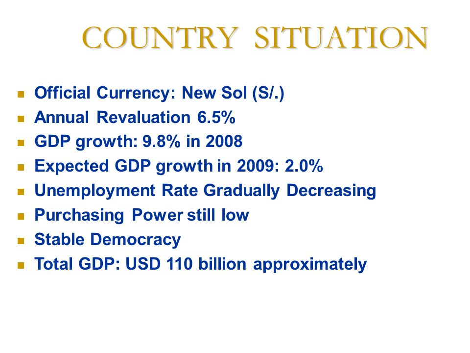 COUNTRY SITUATION Official Currency: New Sol (S/.)