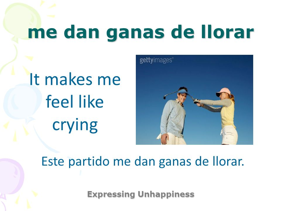 Expressing Unhappiness