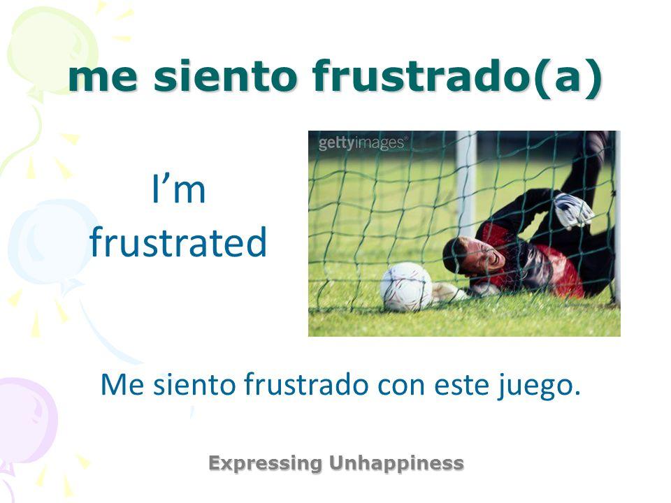me siento frustrado(a)