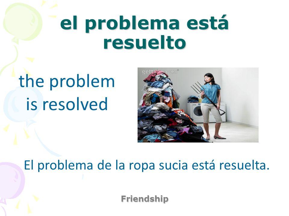 el problema está resuelto