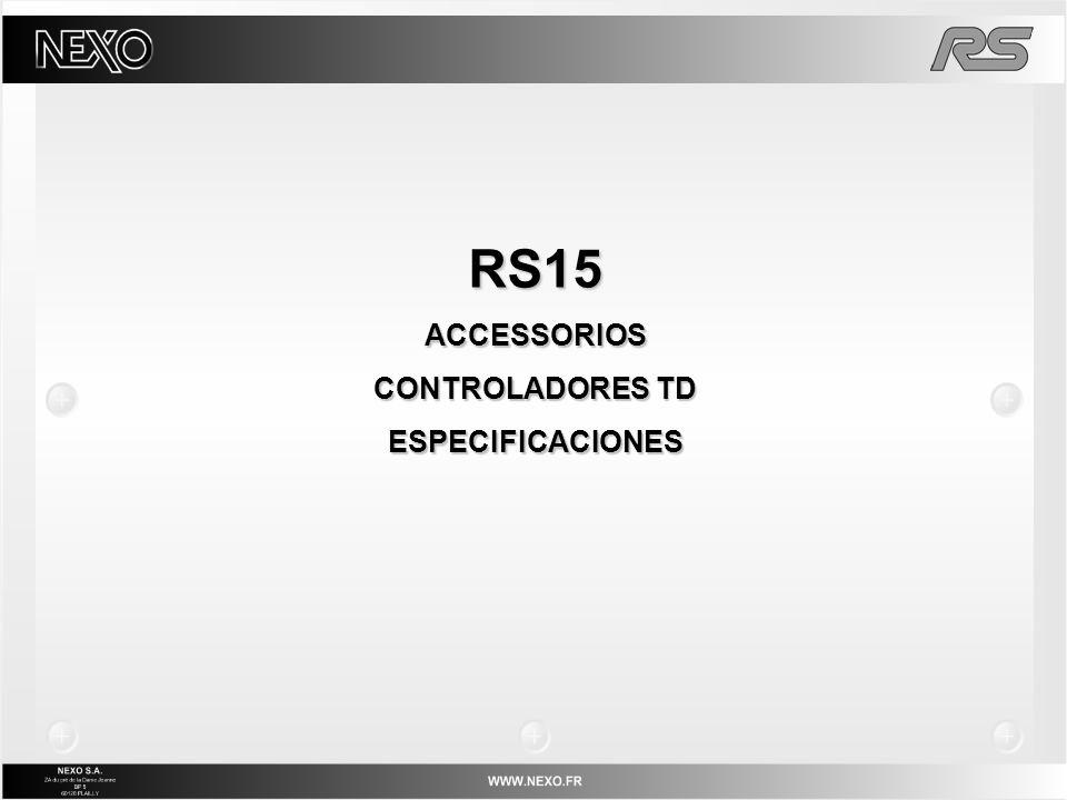 RS15 ACCESSORIOS CONTROLADORES TD ESPECIFICACIONES
