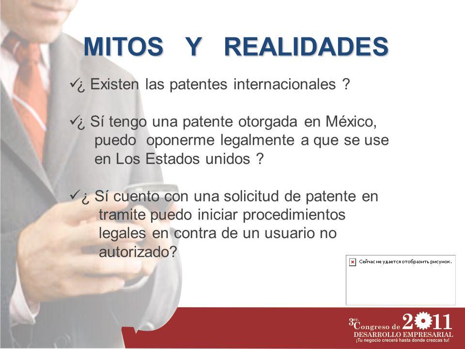 MITOS Y REALIDADES ¿ Existen las patentes internacionales