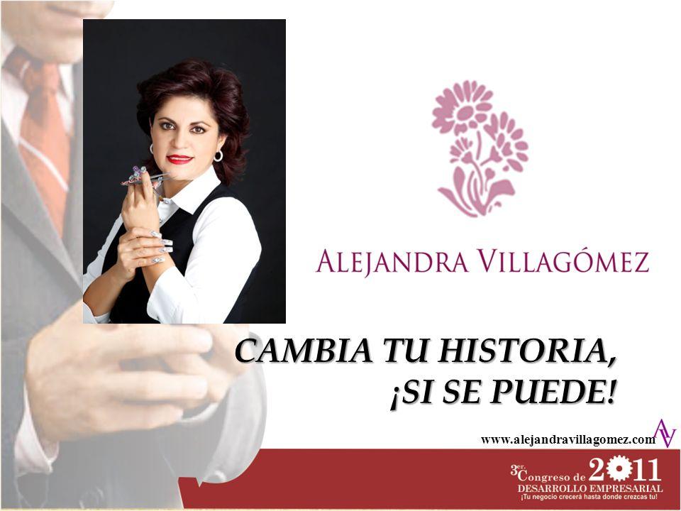 CAMBIA TU HISTORIA, ¡SI SE PUEDE! www.alejandravillagomez.com