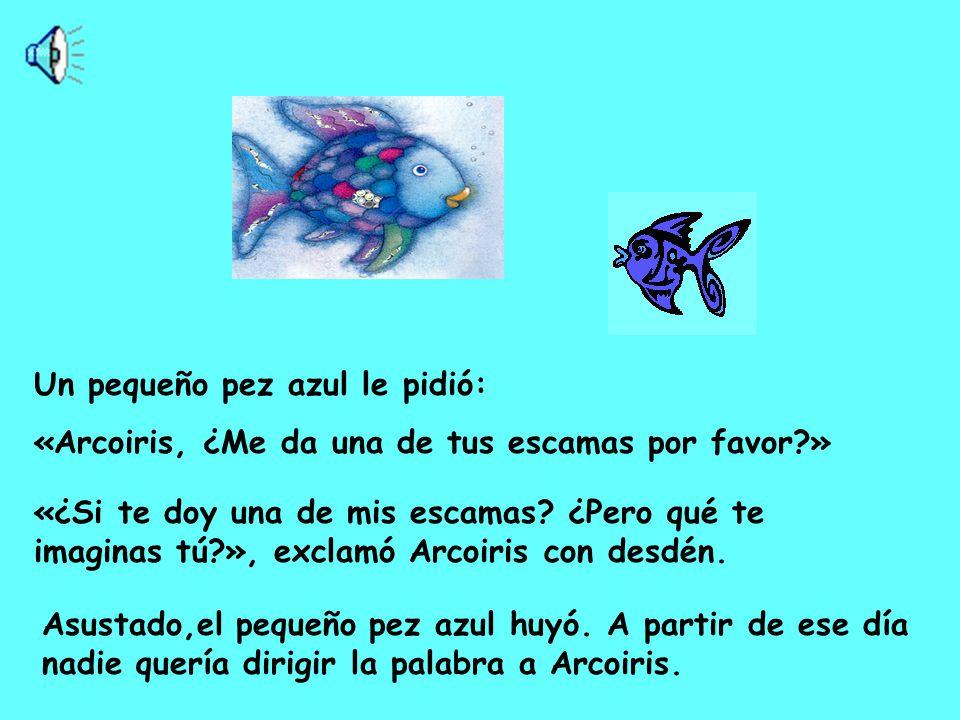 Un pequeño pez azul le pidió: