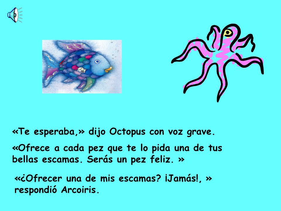 «Te esperaba,» dijo Octopus con voz grave.