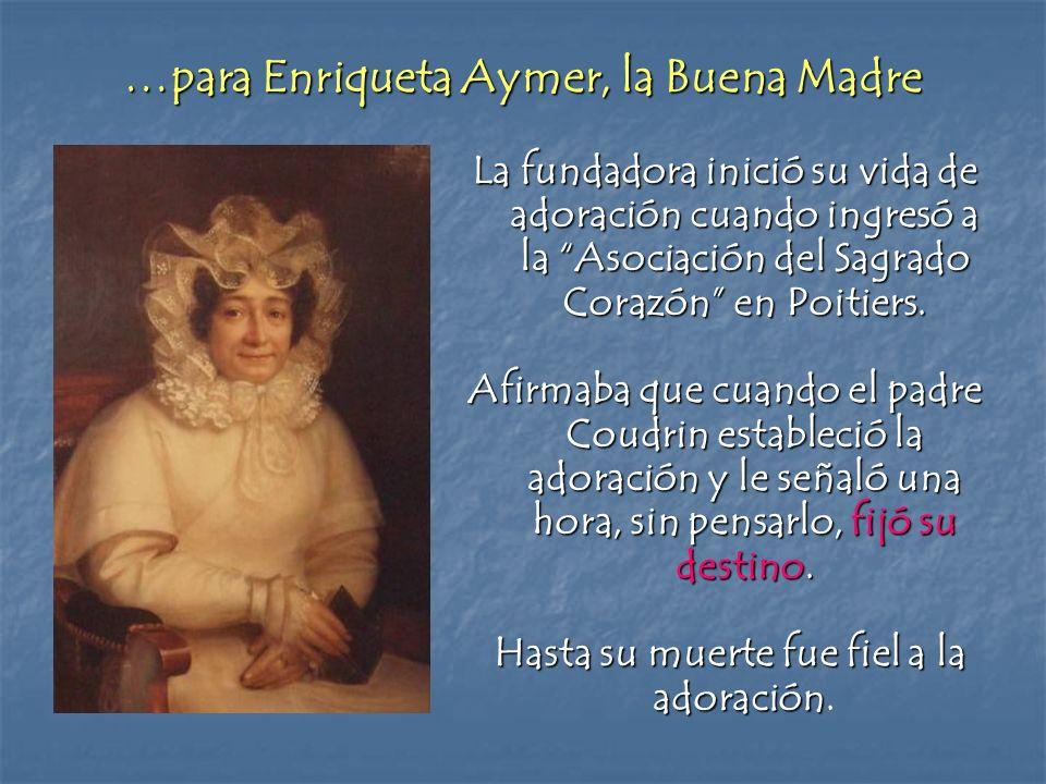 …para Enriqueta Aymer, la Buena Madre