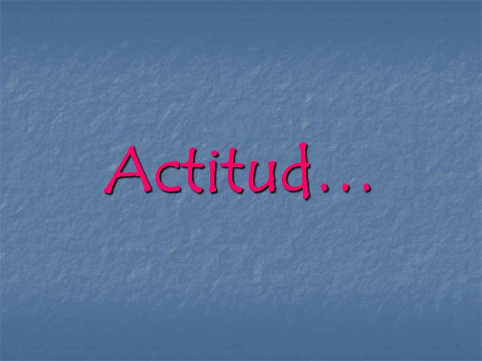 Actitud…