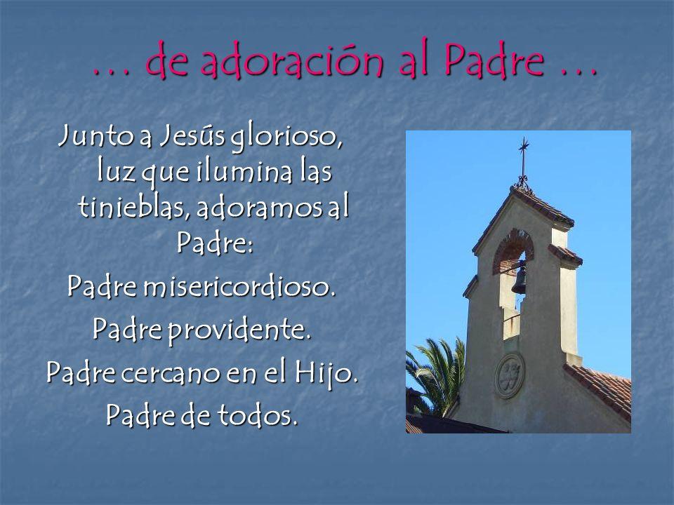 … de adoración al Padre …