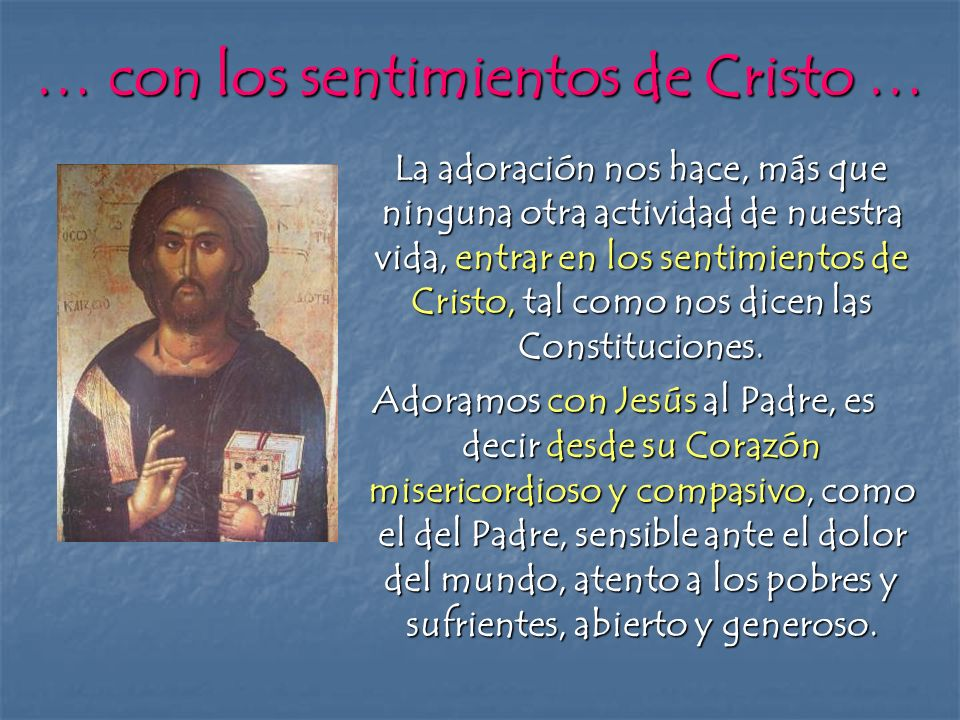 … con los sentimientos de Cristo …