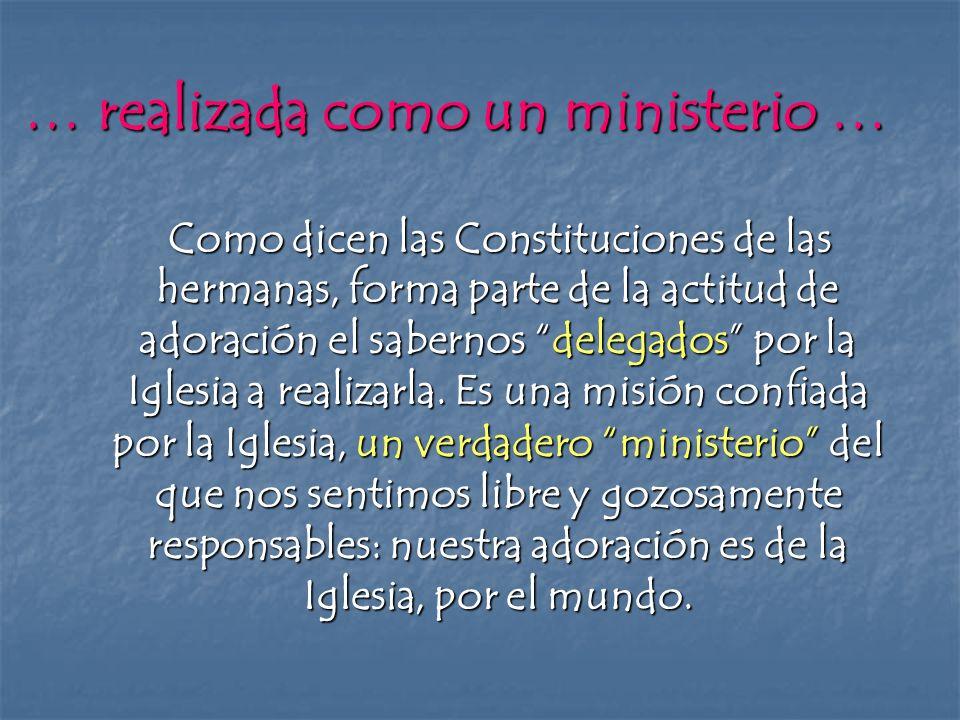 … realizada como un ministerio …