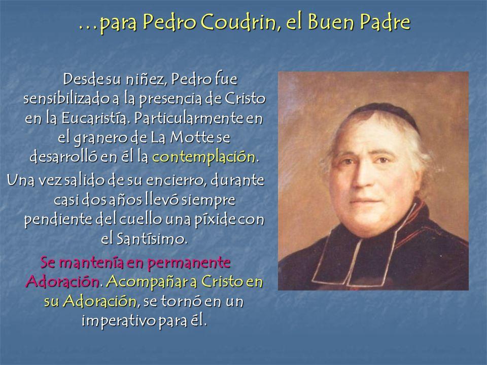 …para Pedro Coudrin, el Buen Padre