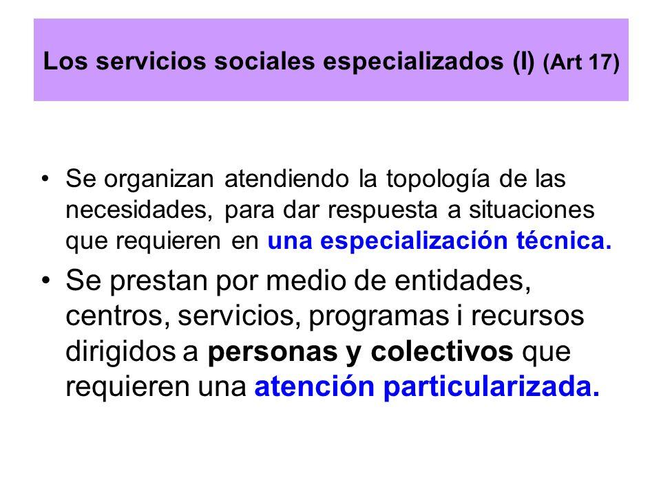 Los servicios sociales especializados (I) (Art 17)