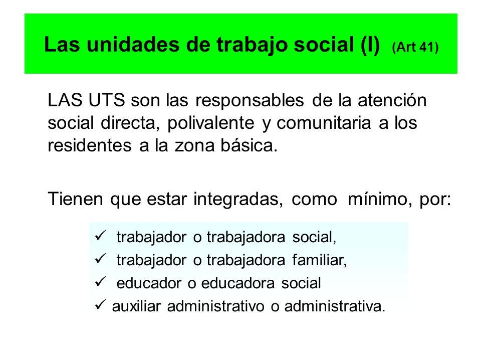 Las unidades de trabajo social (I) (Art 41)