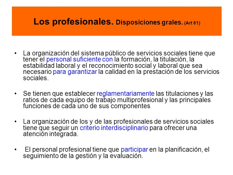 Los profesionales. Disposiciones grales. (Art 61)