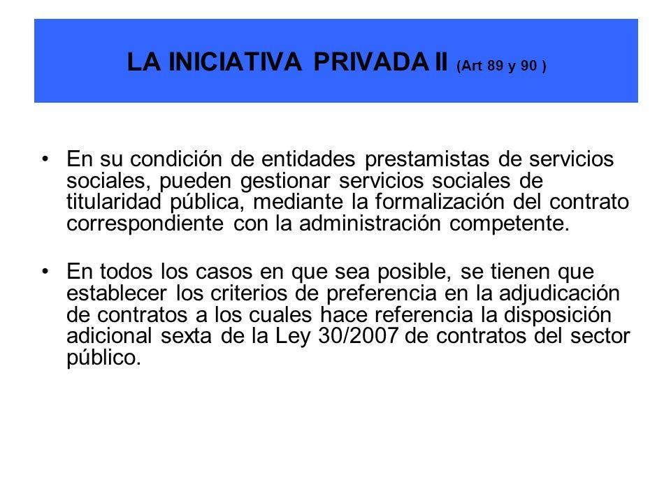 LA INICIATIVA PRIVADA II (Art 89 y 90 )