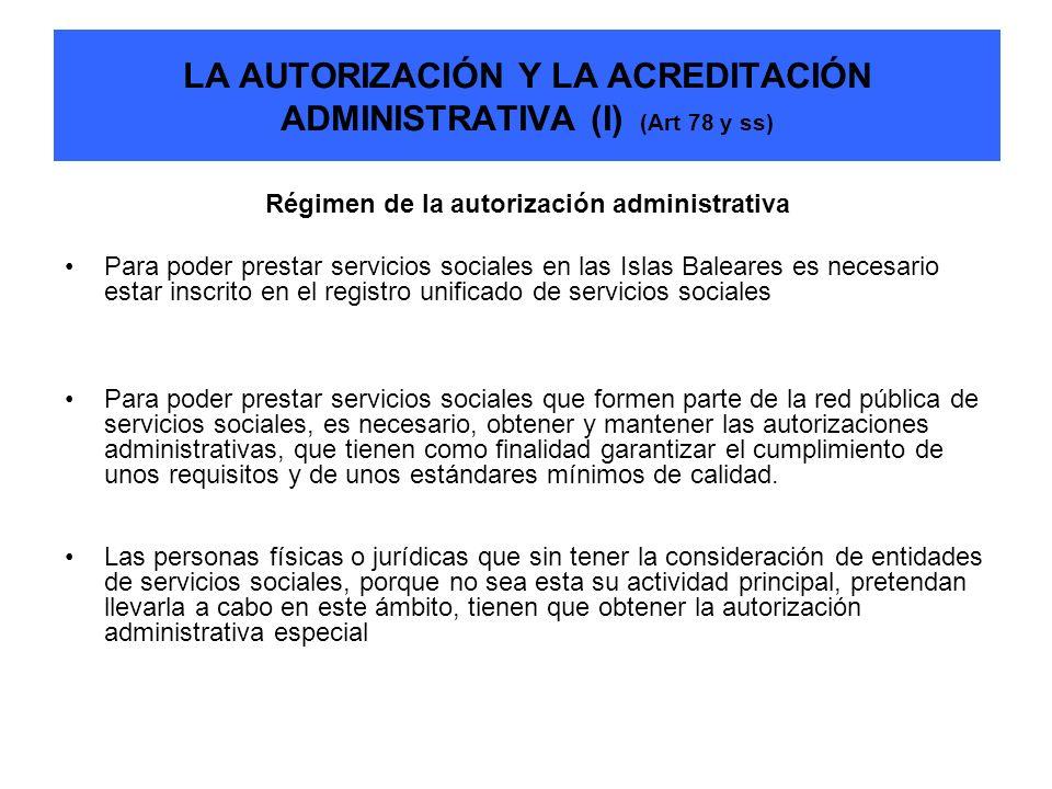 LA AUTORIZACIÓN Y LA ACREDITACIÓN ADMINISTRATIVA (I) (Art 78 y ss)
