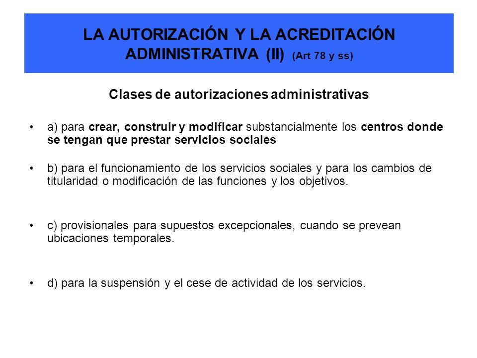 LA AUTORIZACIÓN Y LA ACREDITACIÓN ADMINISTRATIVA (II) (Art 78 y ss)