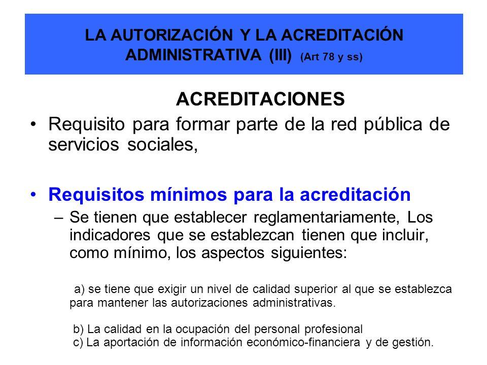 LA AUTORIZACIÓN Y LA ACREDITACIÓN ADMINISTRATIVA (III) (Art 78 y ss)