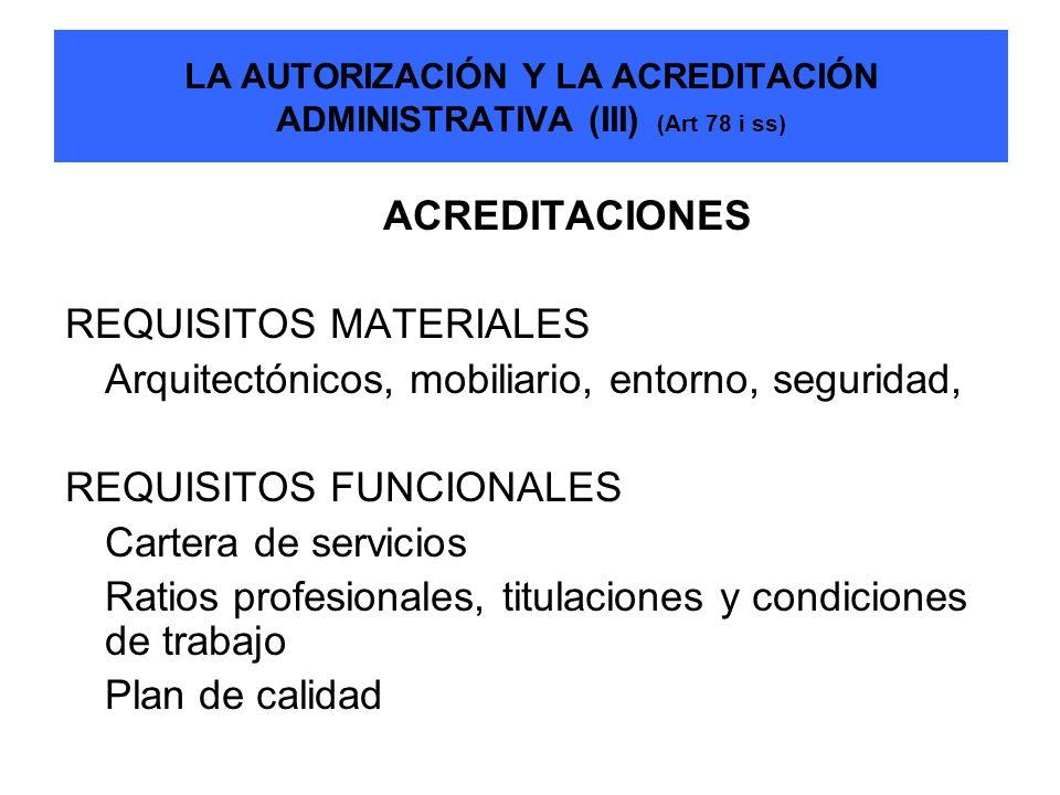LA AUTORIZACIÓN Y LA ACREDITACIÓN ADMINISTRATIVA (III) (Art 78 i ss)