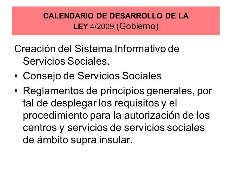 CALENDARIO DE DESARROLLO DE LA LEY 4/2009 (Gobierno)