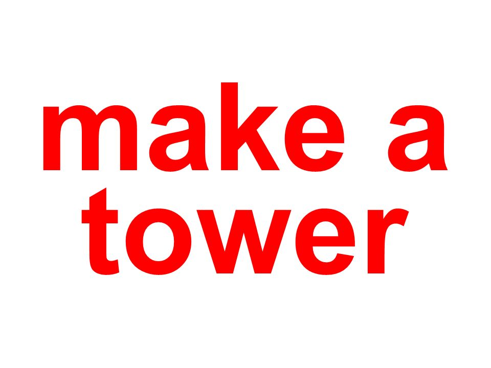 make a tower