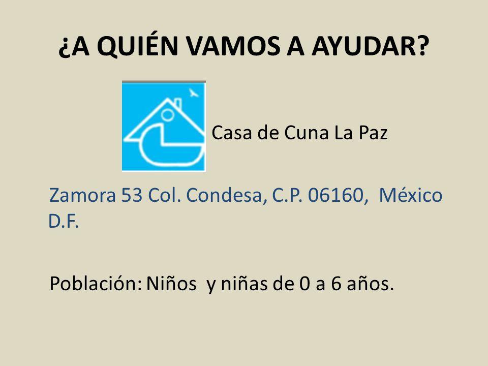 ¿A QUIÉN VAMOS A AYUDAR Casa de Cuna La Paz