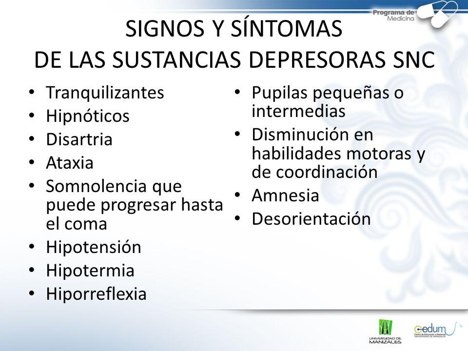 SIGNOS Y SÍNTOMAS DE LAS SUSTANCIAS DEPRESORAS SNC