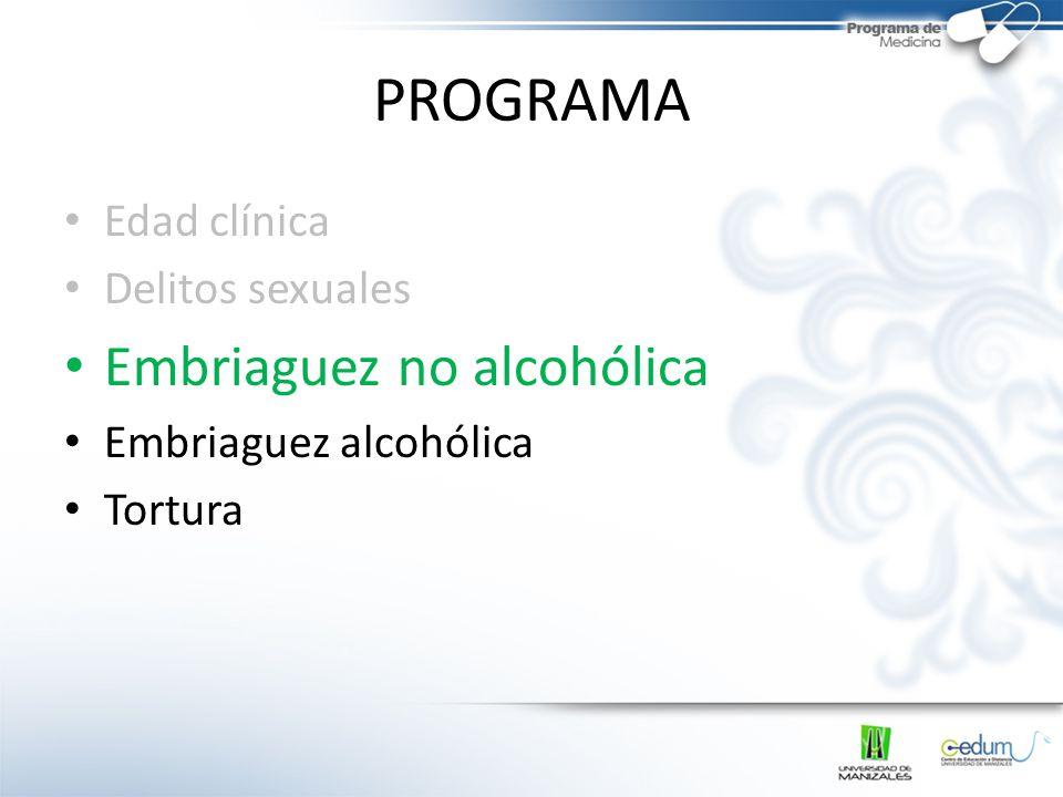 PROGRAMA Embriaguez no alcohólica Edad clínica Delitos sexuales