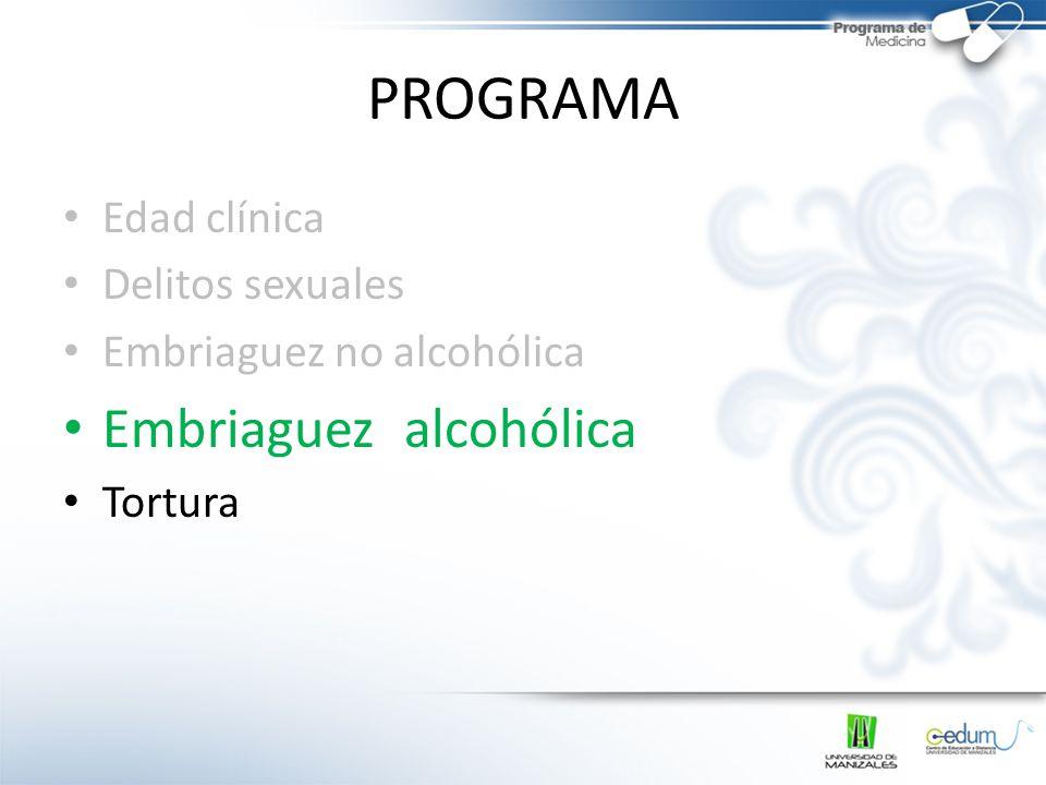 PROGRAMA Embriaguez alcohólica Edad clínica Delitos sexuales