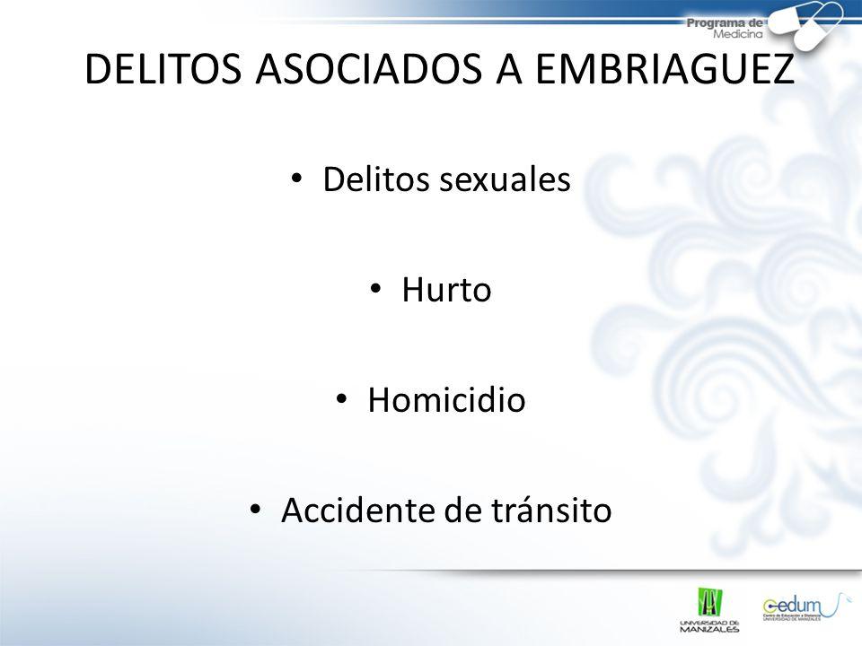 DELITOS ASOCIADOS A EMBRIAGUEZ