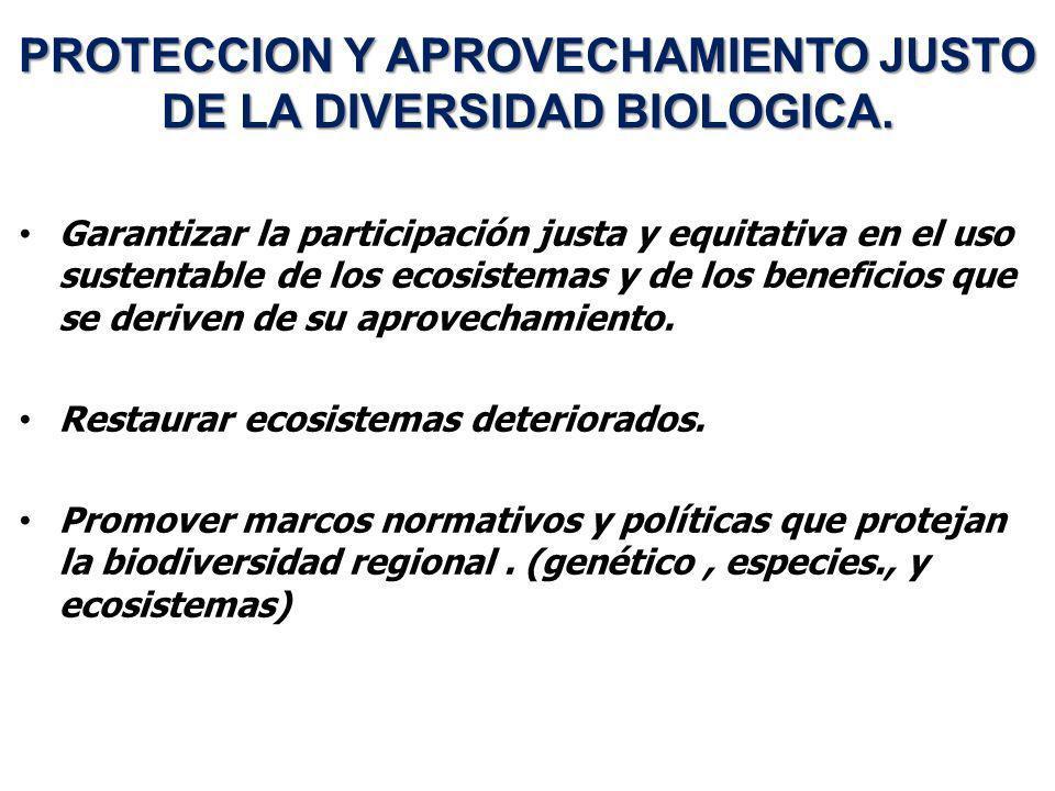 PROTECCION Y APROVECHAMIENTO JUSTO DE LA DIVERSIDAD BIOLOGICA.