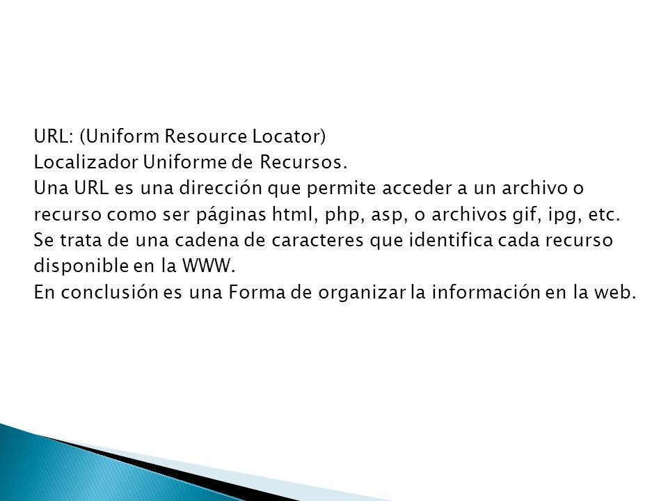 URL: (Uniform Resource Locator) Localizador Uniforme de Recursos