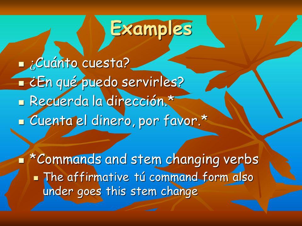 Examples ¿Cuánto cuesta ¿En qué puedo servirles