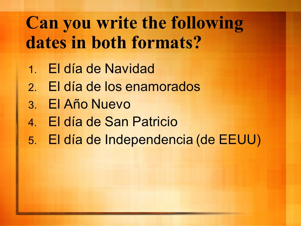 Can you write the following dates in both formats