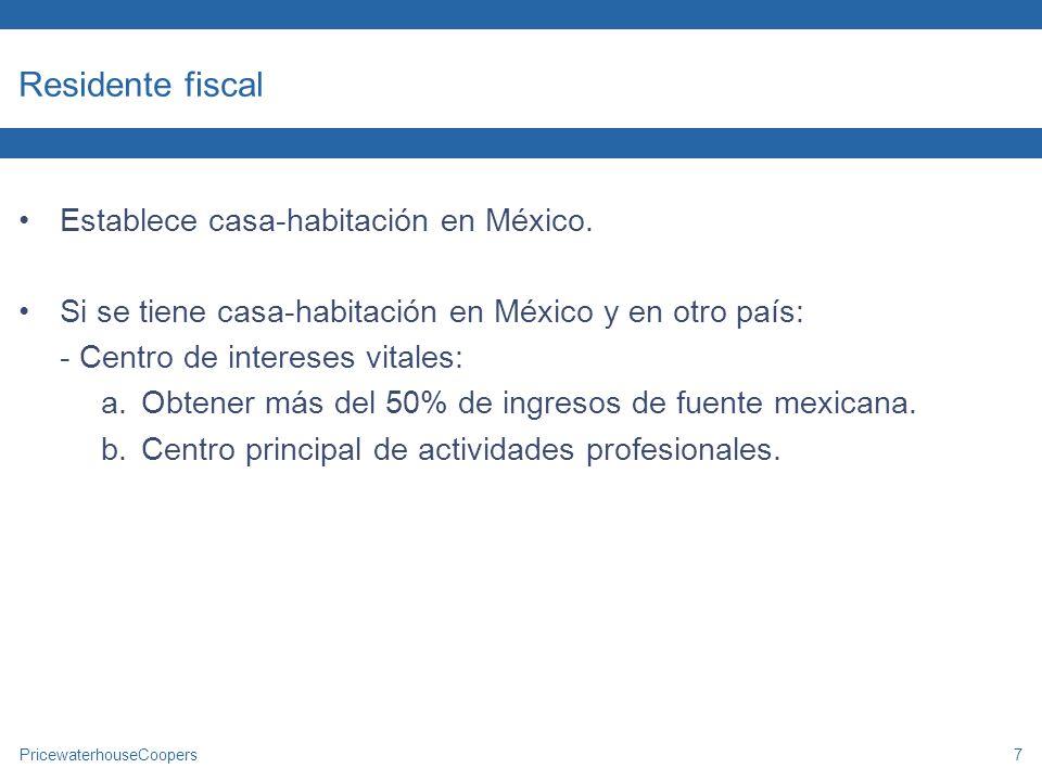 Residente fiscal Establece casa-habitación en México.