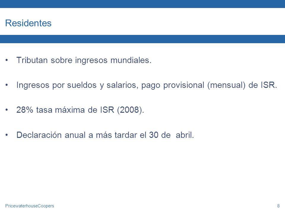 Residentes Tributan sobre ingresos mundiales.