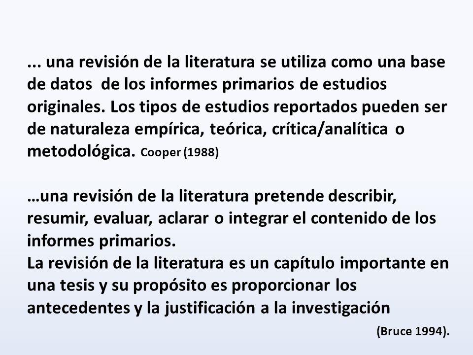 ... una revisión de la literatura se utiliza como una base de datos de los informes primarios de estudios originales. Los tipos de estudios reportados pueden ser de naturaleza empírica, teórica, crítica/analítica o metodológica. Cooper (1988)